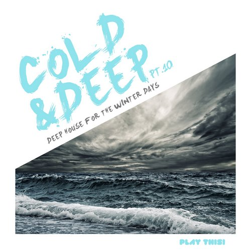 VA - Cold & Deep Pt.10 – Deep House For The Winter Days [PTCOMP615]
